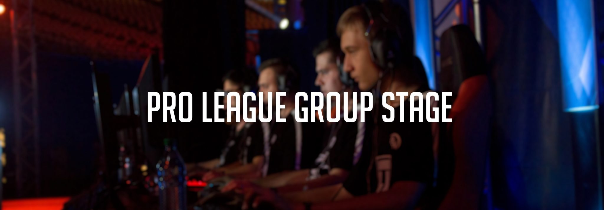 DreamHack Pro League Group Stage
